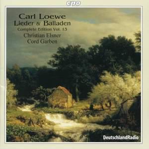 Loewe: Lieder & Balladen (Complete Edition, Vol. 13)