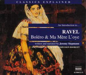 Classics Explained: RAVEL - Boléro and Ma Mère l'oye Product Image