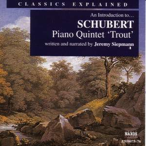 Classics Explained: SCHUBERT - Piano Quintet in A Major, 'Trout'