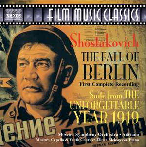 Shostakovich: The Fall of Berlin & Suite from The Unforgettable Year 1919 Product Image