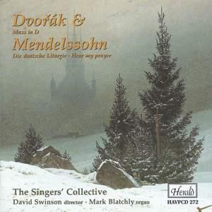 Dvorak: Mass in D & Mendelssohn: Die deutsche Liturgie & Hear my prayer