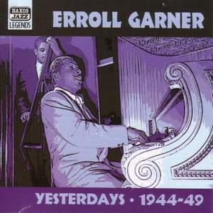 Erroll Garner - Yesterdays (1944-1949)