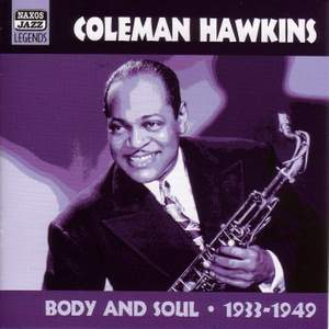 Coleman Hawkins - Body and Soul (1933-1949)