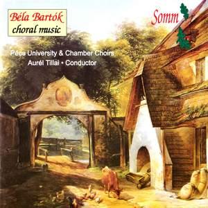 Béla Bartók - Choral Music