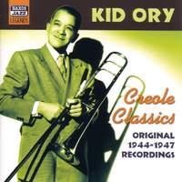 Kid Ory - Creole Classics (1944-1947)