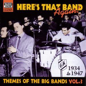 Themes Of The Big Bands, Vol. 3: Here's That Band Again (1934-1947)