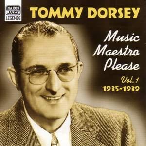 Tommy Dorsey - Music Maestro, Please (1935-1939)