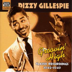 Dizzy Gillespie - Groovin' High (1942-1949) Product Image