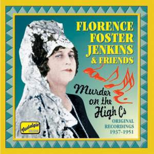 Florence Foster Jenkins - Murder on the High Cs (1937-1951)
