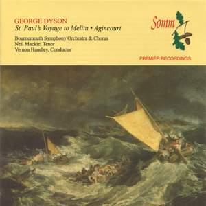 Dyson: St. Paul's Voyage to Melita, Quo Vadis: Nocturne & Agincourt