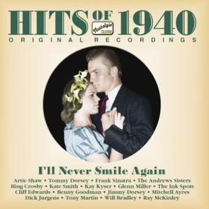 Hits of the 1940's: I'll Never Smile Again