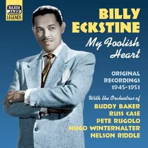 Billy Eckstine - My Foolish Heart (1945-1951)