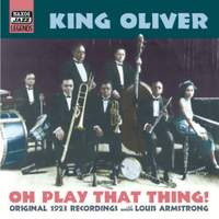 King Oliver - Oh, Play That Thing! (1923)
