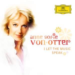 Anne Sofie von Otter - I Let The Music Speak