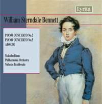 Bennett, W S: Piano Concerto No. 2 in E flat, etc.