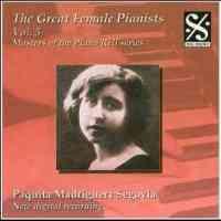 The Great Female Pianists Volume 5 - Paquita Madriguera Segovia