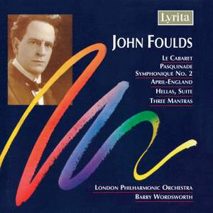 Foulds: Le Cabaret, Hellas Suite & other works