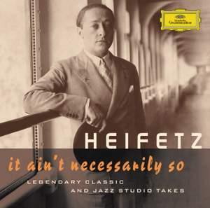 Heifetz - It Ain't Necessarily So