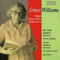 Grace Williams: Ballads, Fairest of Stars & Symphony No. 2