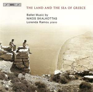 Nikos Skalkottas - The Land and the Sea of Greece