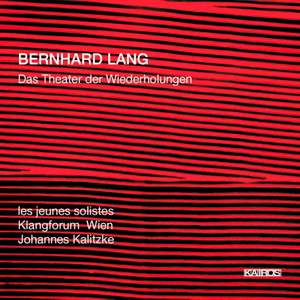 Lang, Bernhard: The Theatre of Repetitions