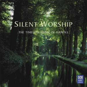 Silent Worship - The Timeless Music of Handel