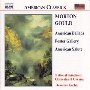 Morton Gould: American Ballads, Foster Gallery & American Salute
