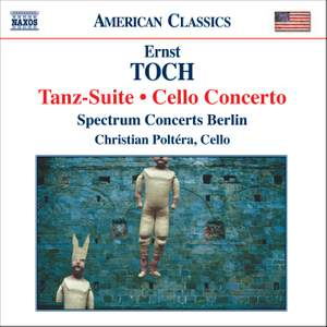 Toch - Tanz-Suite & Cello Concerto