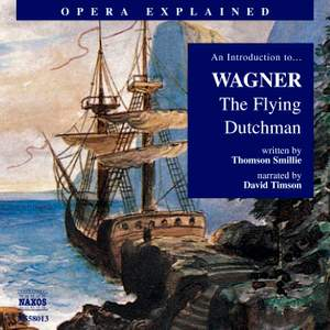 Opera Explained: Wagner's The Flying Dutchman