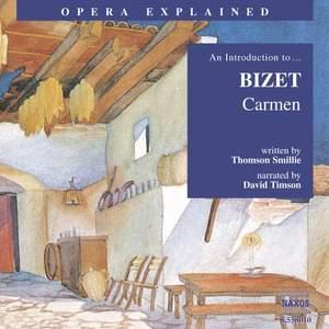 Opera Explained: Bizet - Carmen