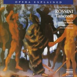 Opera Explained: Rossini - Tancredi