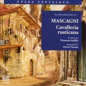 Opera Explained: Mascagni - Cavalleria Rusticana
