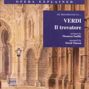 Opera Explained: Verdi - Il Trovatore