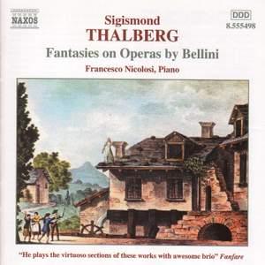 Sigismond Thalberg: Fantasies On Operas By Bellini