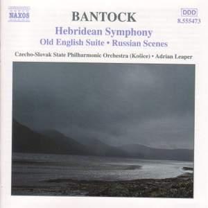 Bantock: Old English Suite, etc.
