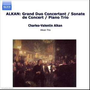 Alkan: Grand duo concertant in F sharp minor, Op. 21, etc.