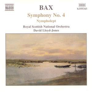 Bax: Symphony No. 4, Nympholept & Overture to a Picaresque Comedy Product Image