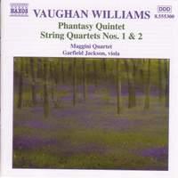 Phantasy Quintet & String Quartets Nos. 1 & 2