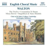 Walton: The Twelve, Coronation Te Deum, Missa Brevis, Magnificat & Nunc Dimittis