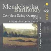 Mendelssohn - Complete String Quartets Volume 3