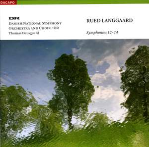 Langgaard - Symphonies Nos. 12-14