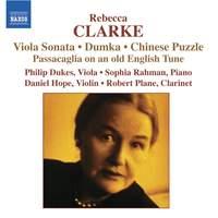 Rebecca Clarke: Viola Sonata, Dumka, Chinese Puzzle & other chamber works