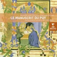 Le Manuscrit Du Puy - Les Premieres Polyphonies Francaises