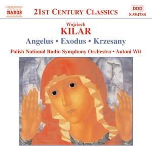 Wojciech Kilar: Angelus, Exodus & Krzesany Product Image