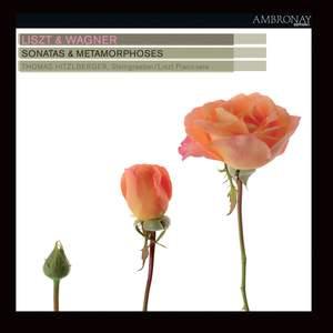 Liszt & Wagner - Sonatas & Metamorphoses