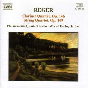 Reger: Clarinet Quintet & String Quartet