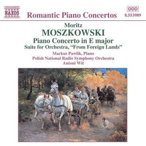 Moszkowski: Piano Concerto in E major & From Foreign Lands