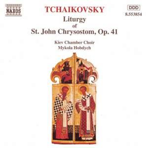 Tchaikovsky: Liturgy of St John Chrysostom, Op. 41