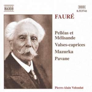 Fauré: Mazurka, Pavane, Pelléas et Mélisande & Valses Caprices