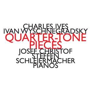 Wyschnegradsky & Ives - Quarter-Tone Pieces